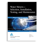 Water Meters-Selection Testing Inst. & Maint. AWWA M6