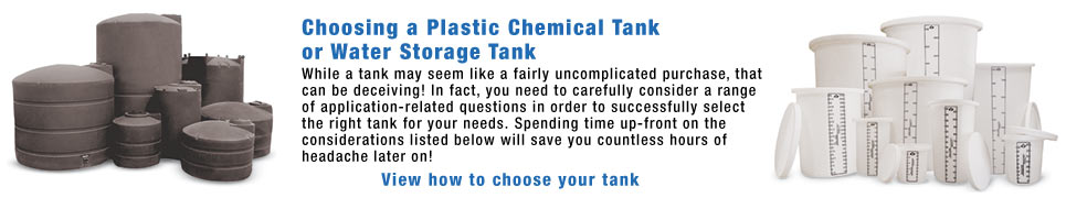 Choosing a Plastic Chemical Tank or Water Storage Tank?